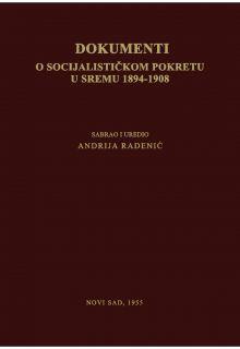 DOKUMENTI  O SOCIJALISTIČKOM POKRETU U SREMU 1894–1908