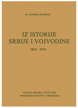 IZ ISTORIJE SRBIJE I VOJVODINE 1834–1914