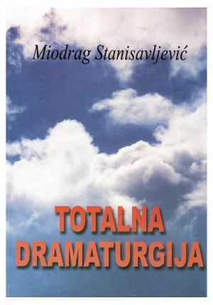 Miodrag Stanisavljević -Totalna dramaturgija